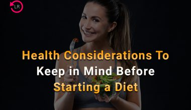 7 Health Considerations to Keep in Mind Before Starting a Diet