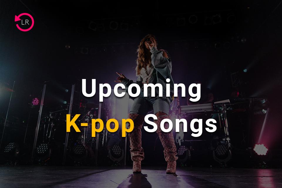 Upcoming K-pop Songs (March 2021)