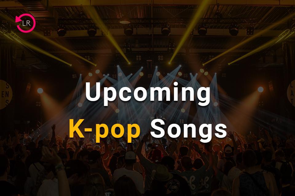 Upcoming K-pop Songs of April 2021