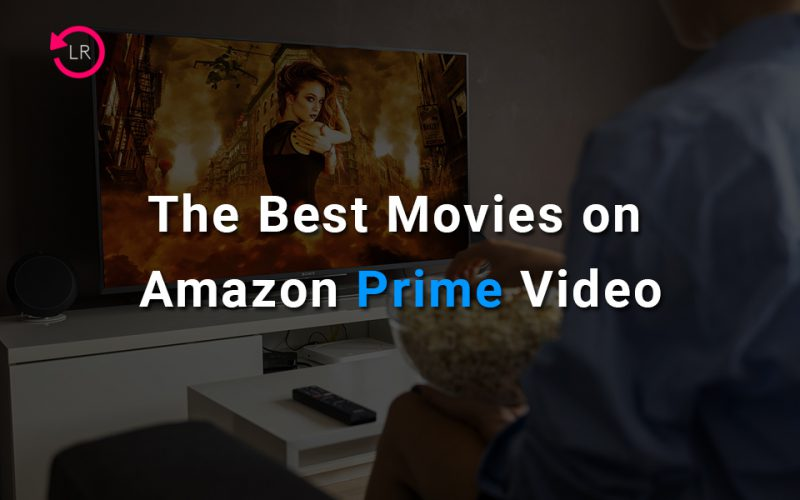 15 Best Movies on Amazon Prime Right Now