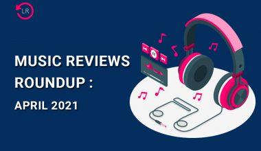 LOR Reviews Roundup April 2021