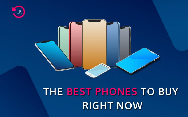 Best Phones 2021: The Best Smartphones to Buy Right Now