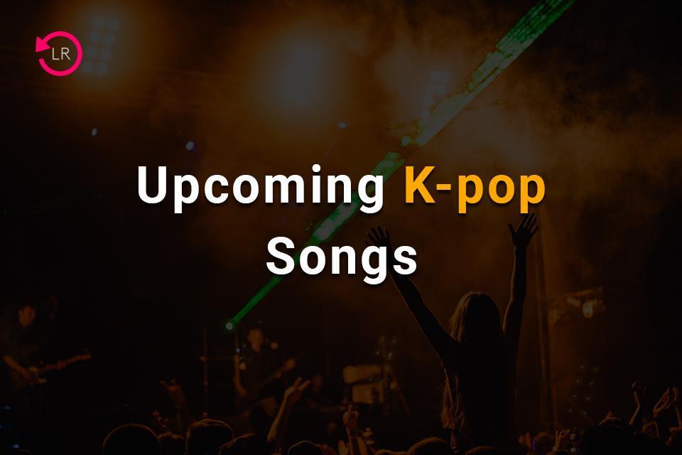 Upcoming K-pop Songs (July 2021)