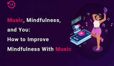 Music, Mindfulness and You