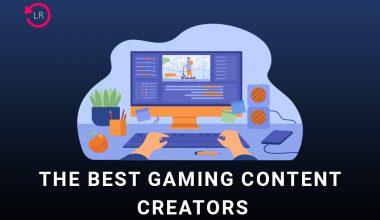 The Best Gaming Content Creators